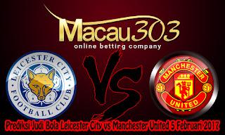Prediksi Judi Bola Leicester City vs Manchester United 5 Februari 2017