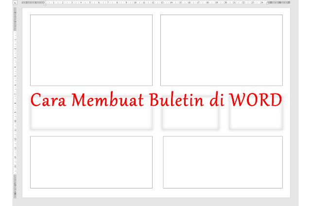 cara membuat buletin di microsoft word