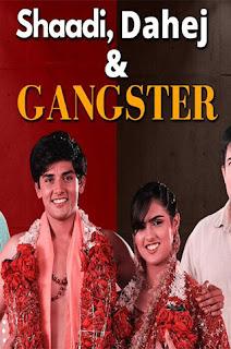 Shaadi, Dahej and Gangster 2021