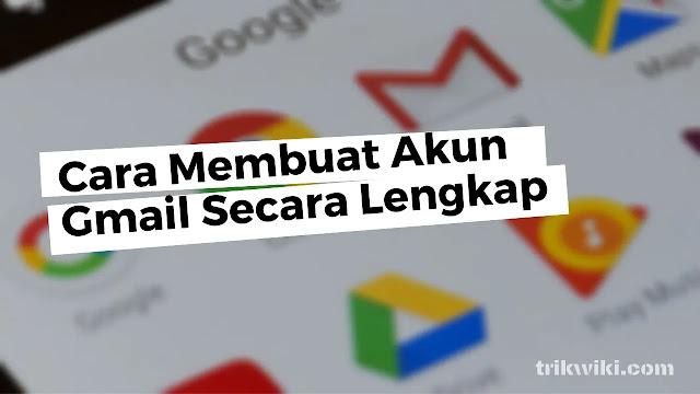 Tutorial Membuat Akun Gmail Secara Lengkap