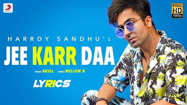 Jee Karr Daa Lyrics हिंदी - Harrdy Sandhu | Mellow D