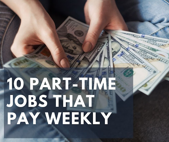 10 part-time jobs that pay weekly
