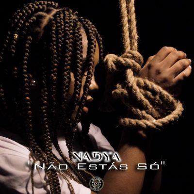 BAIXAR MP3 | Nadya - Não Estás Só | 2019