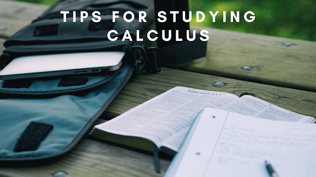 Tips for Studying Calculus