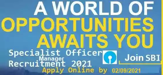 SBI Specialist Officer Manager Recruitment 2021