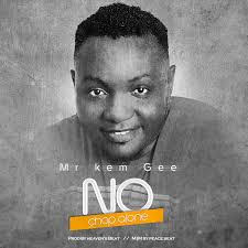 Mr. Kem Gee – No Chop Alone @naija_promo