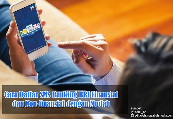 Cara Daftar SMS Banking BRI Finansial dan Non-finansial dengan Mudah