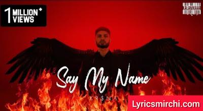SAY MY NAME Song Lyrics | KR$NA | Latest Hindi Rap Song 2020