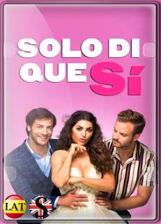 Solo Di Que Sí (2021) WEB-DL 1080P LATINO/ESPAÑOL/INGLES