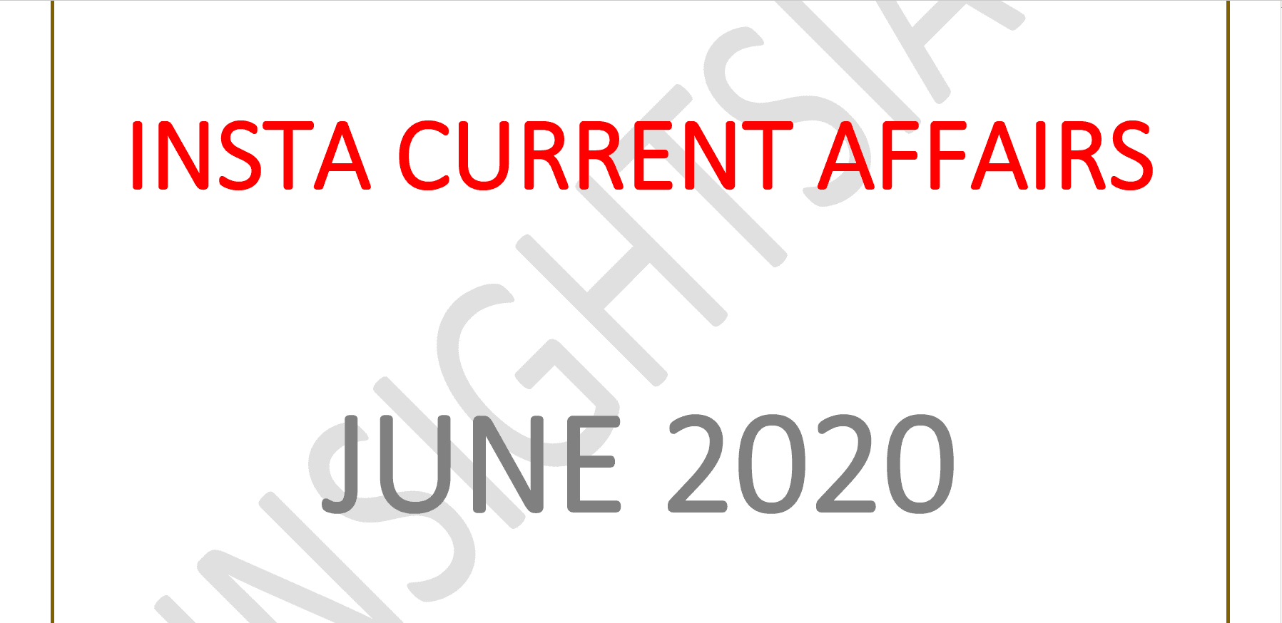 Insights IAS Current Affairs June 2020