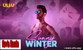 Sunny Winter Ullu WebSeries Wiki Cast Review and Release Date