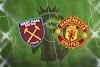 West Ham United vs Manchester United Canlı - Live