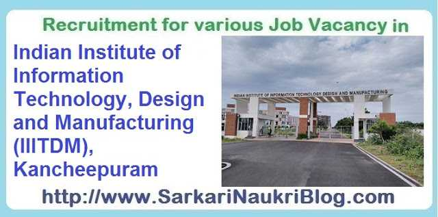 Sarkari Naukri Vacancy Recruitment IIITDM Kancheepuram