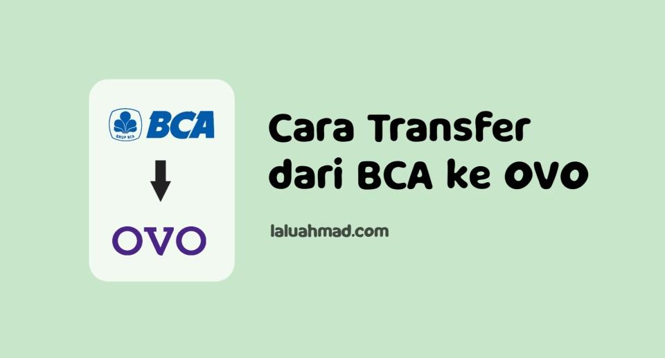 Begini Cara Transfer dari BCA ke OVO, Mudah!