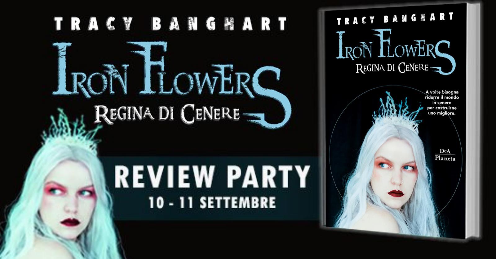 Recensione di Iron Flowers - Regina di cenere di Tracy Banghart