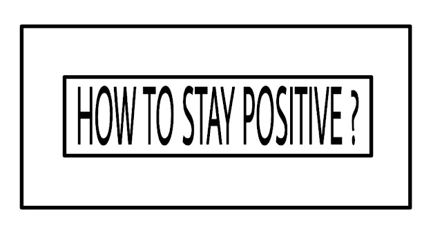 How To Stay Positive | 6 Strategical Ways To Stay Positive|