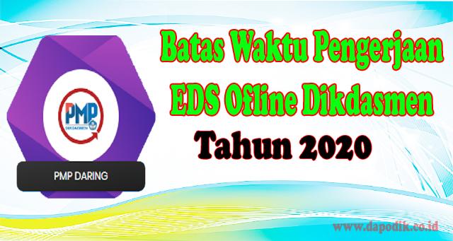 Batas Waktu Pengerjaan Pemetaaan Mutu Pendidikan (PMP) 2019-Batas Waktu Pengerjaan EDS Ofline Dikdasmen 2020
