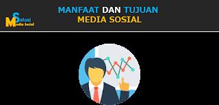 manfaat dan tujuan menggunakan media sosial