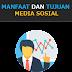 Manfaat dan Tujuan Menggunakan Media Sosial - 2017