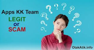 Aplikasi Penghasil Uang KK Team, Legit atau Scam