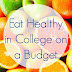 How To Eat Well On A College Budget?