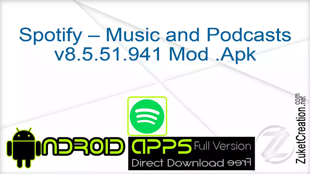 Spotify – Music and Podcasts v8.5.51.941 Mod .Apk