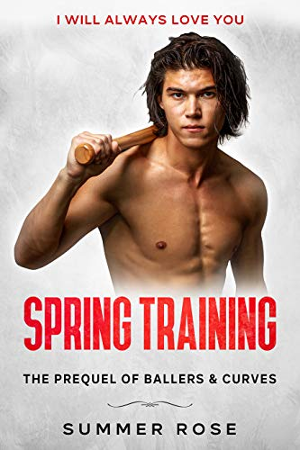 Spring Training A Sports Romance: The Prequel of Ballers & Curves by Summer Rose