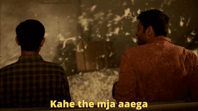 Kahe the mja aaega | Mirzapur Meme Templates