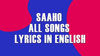 Saaho All Songs Lyrics in English || T-Series || Prabhas