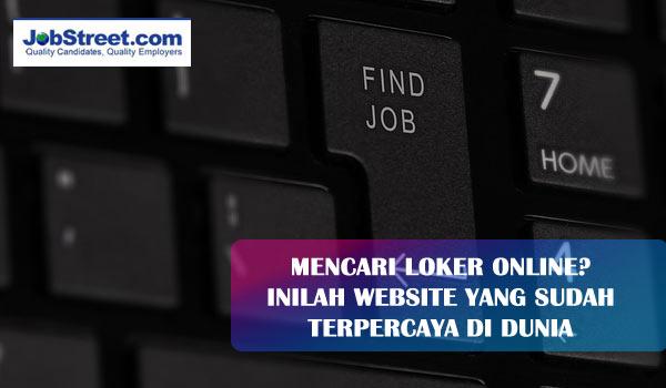 Mencari Lowongan Pekerjaan Online? Inilah Website Yang Sudah Terpercaya Di Dunia, bukusemu