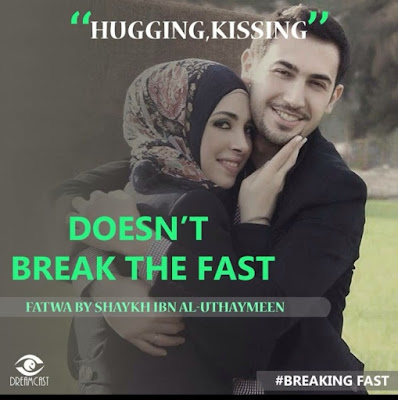 spouse hugging and kissing doesnt break the fast | Those Things that Break the Fast or Not by Ummat-e-Nabi.com