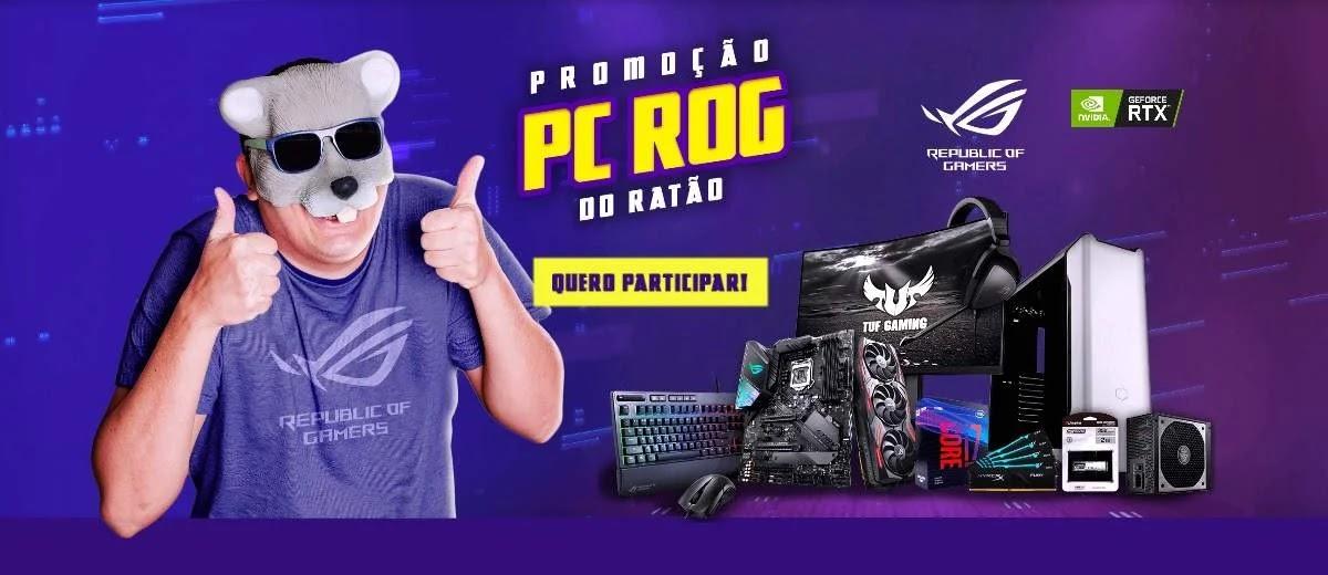 Promoção PC Rog do Ratão Concorra PC 20 Mil Reais - Rato Borrachudo e Assus Brasil Rog
