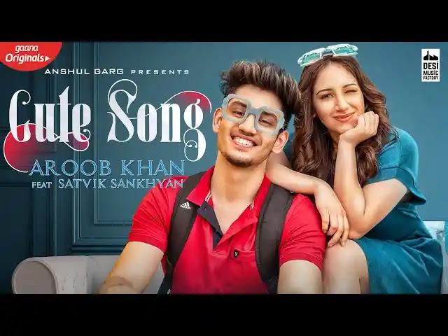 Cute Song - Full Song Lyrics | Aroob Khan |  Latest Punjabi Songs 2020