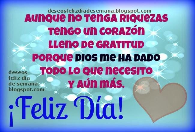 Dios Me Ha Dado Todo Y Le Doy Gracias Imagenes Y Deseos Feliz Dia