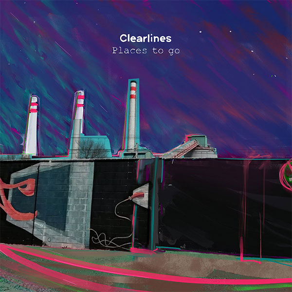 """Clear Lines stream new album """"Places To Go"""""""