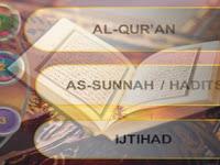 Memahami Al-Qurān, Hadis, dan Ijtihād sebagai Sumber Hukum Islam