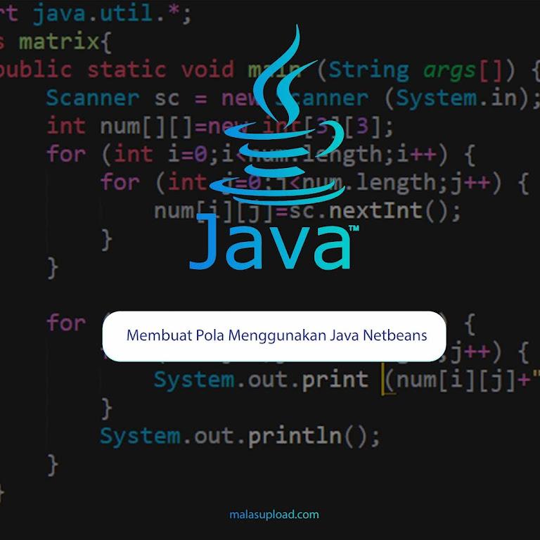 Membuat Pola Menggunakan Java Netbeans