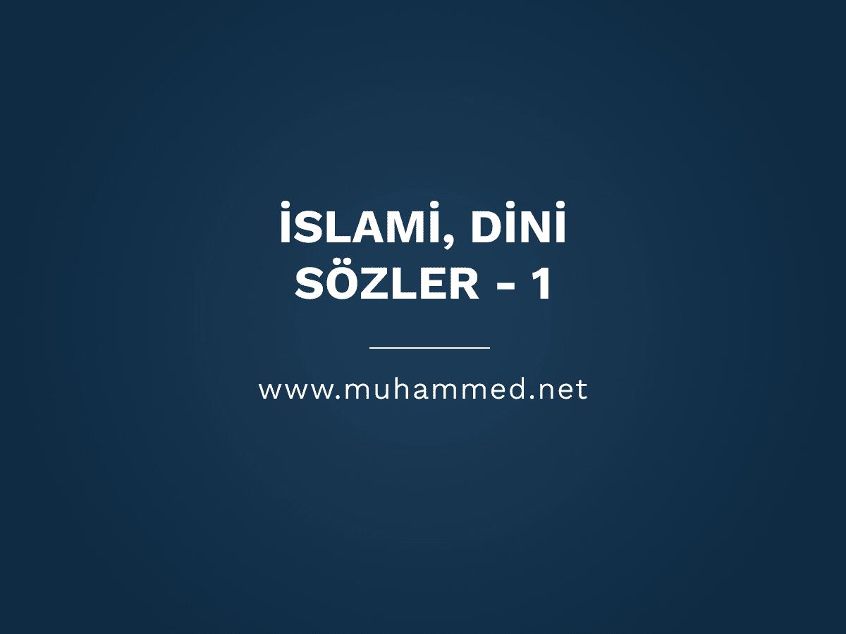 İslami, Dini Sözler - 1