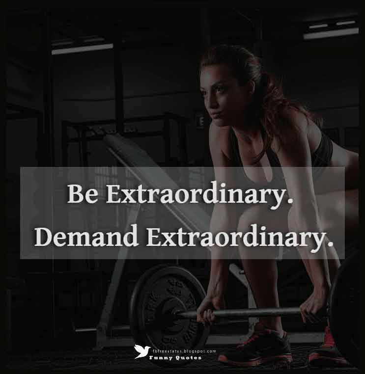 Be extraordinary. Demand extraordinary.