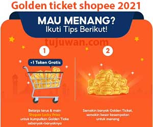 Golden ticket shopee 2021 Fungsi dan cara menggunakan