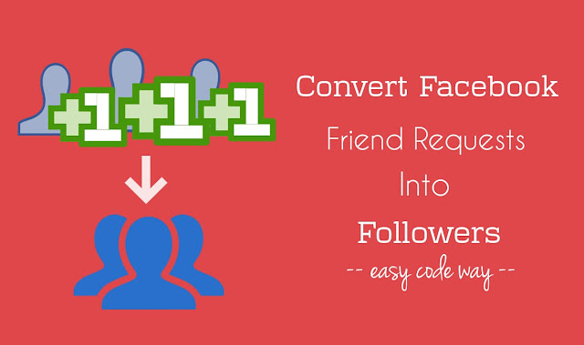 Convert friend requests into followers