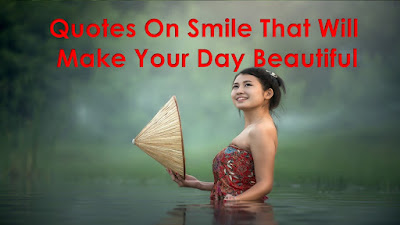 Quotes On Smile That Will Make Your Day Beautiful