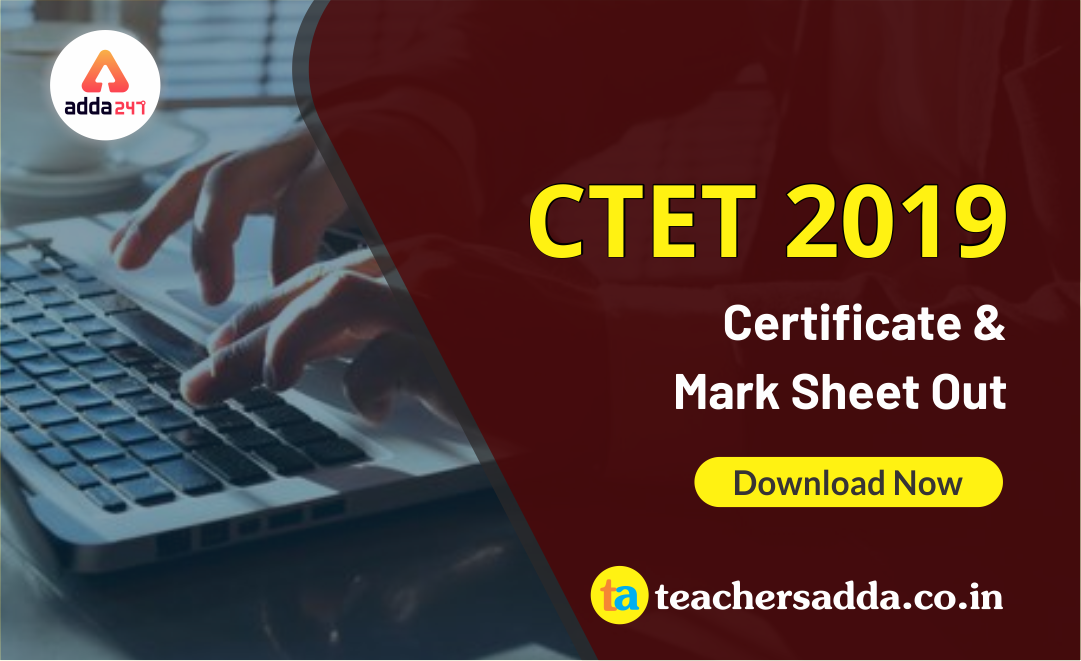 CTET Certificate & Marks Sheet 2019 Out : Download Now
