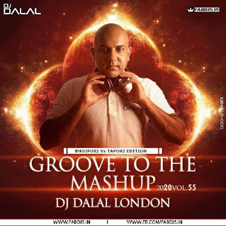 GROOVE TO THE MASHUP VOL.55 DJ DALAL LONDON