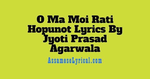 O Ma Moi Rati Hopunot Lyrics