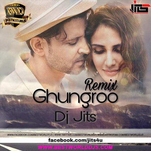 Ghungroo Remix DJ Jits