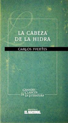 La cabeza de la hidra. Carlos Fuentes. Biblioteca El Nacional. Editorial Planeta