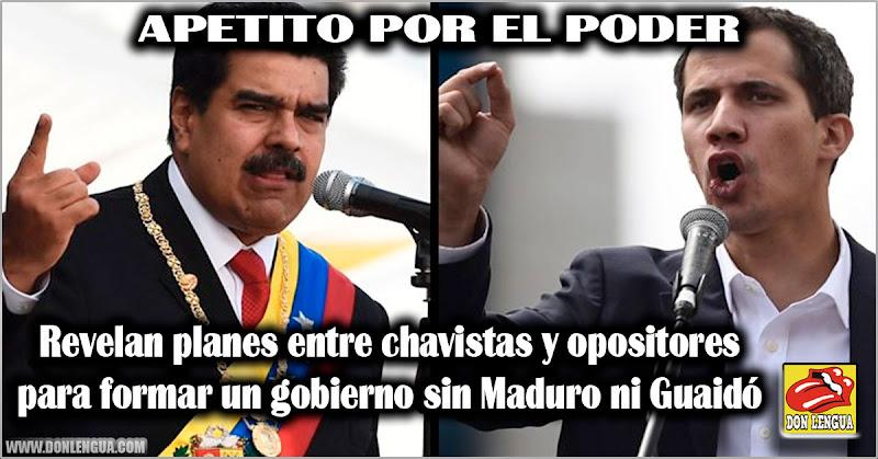 Revelan planes entre chavistas y opositores para un gobierno sin Maduro ni Guaidó