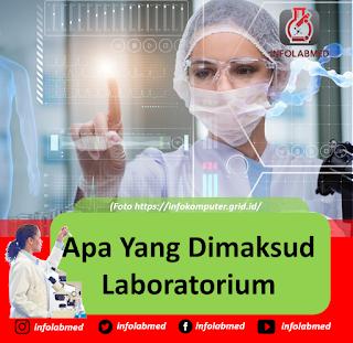 Apa Yang Dimaksud Laboratorium