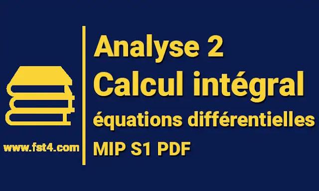 Analyse 2 Calcul intégral et équations différentielles mips1